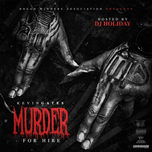 Kevin Gates – Murder For Hire [Mixtape]